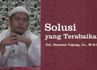 Ustadz Harman Tajang, Solusi yang Terabaikan